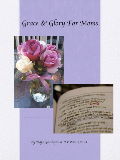 Grace and Glory For Moms